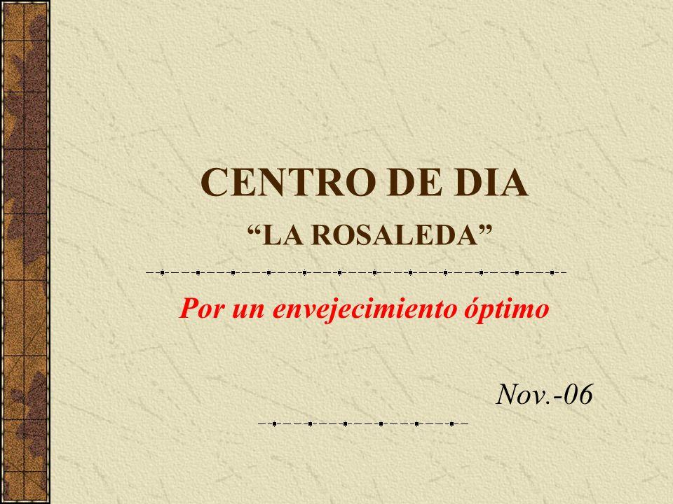 CENTRO DE DIA LA ROSALEDA