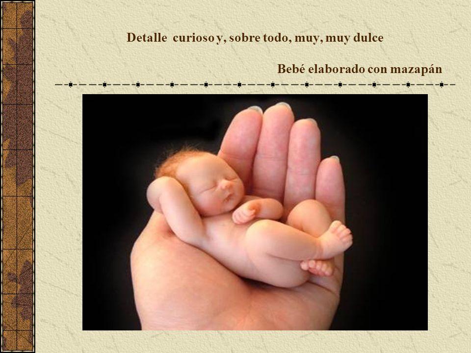 Detalle curioso y, sobre todo, muy, muy dulce Bebé elaborado con mazapán