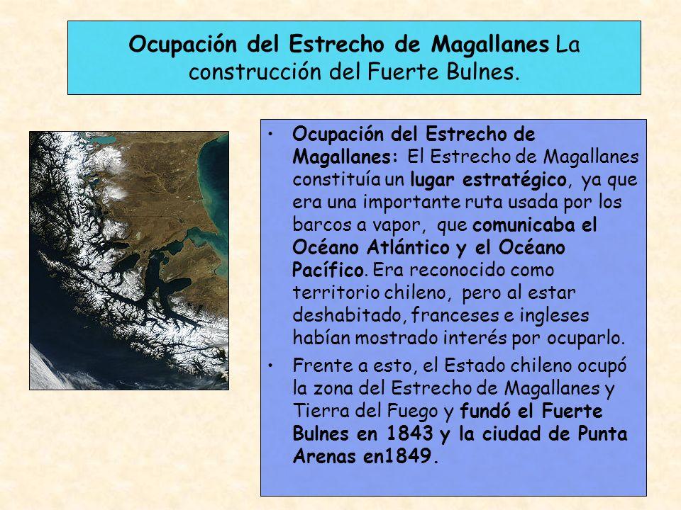 Ocupación del Estrecho de Magallanes La construcción del Fuerte Bulnes.
