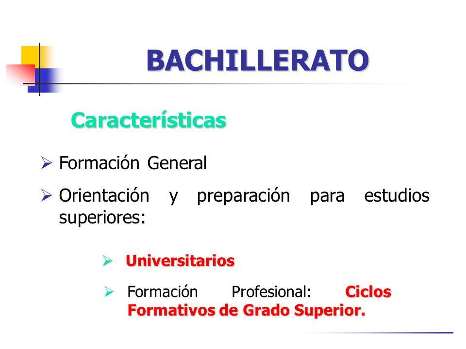 BACHILLERATO Características Formación General