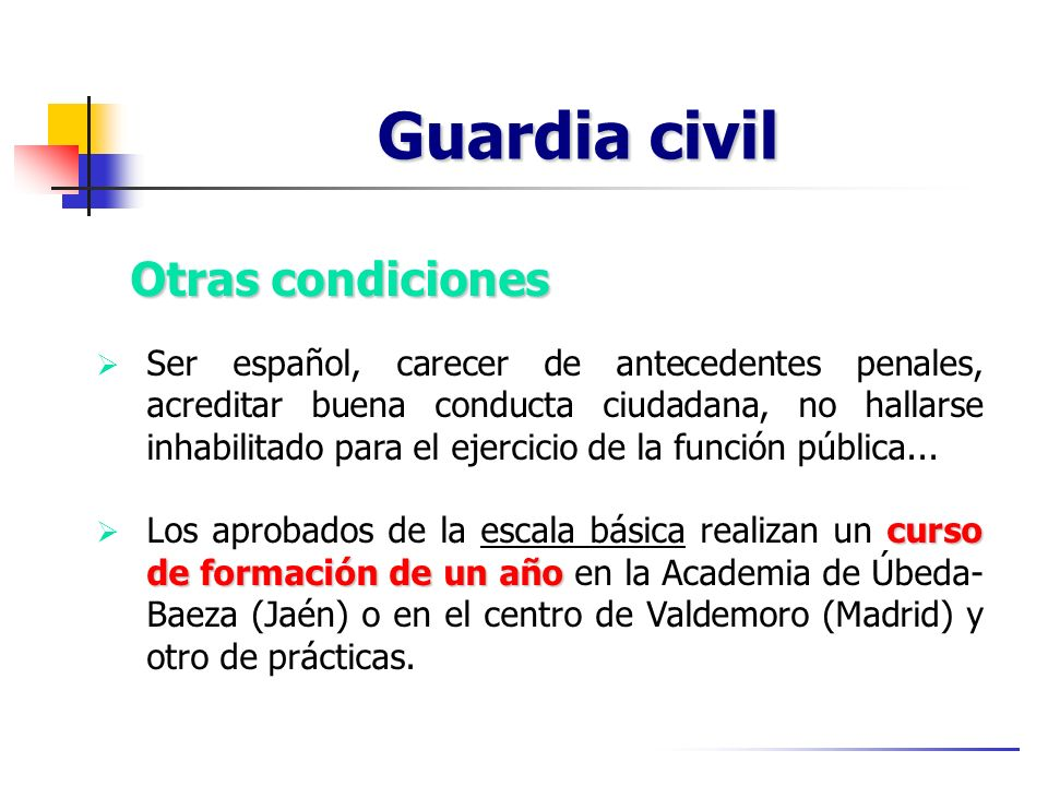 Guardia civil Otras condiciones
