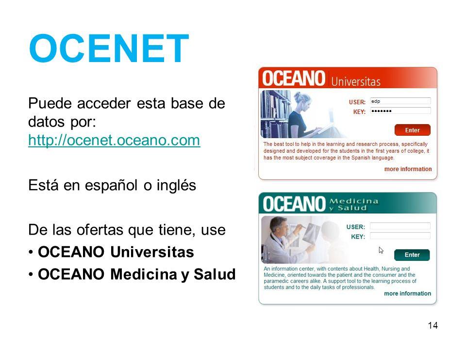 OCENET Puede acceder esta base de datos por: http://ocenet.oceano.com