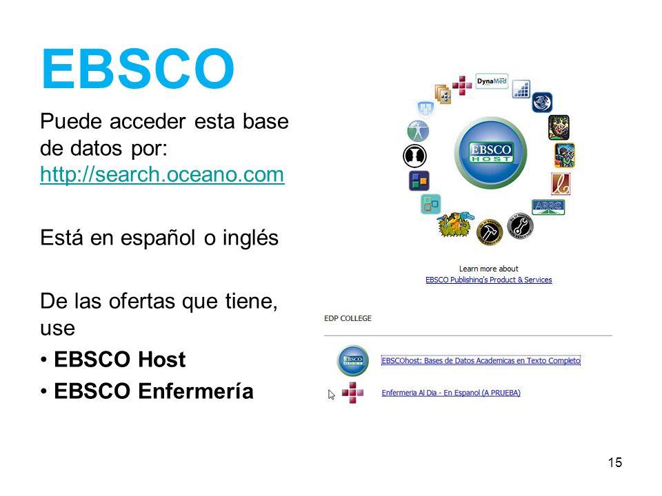 EBSCO Puede acceder esta base de datos por: http://search.oceano.com