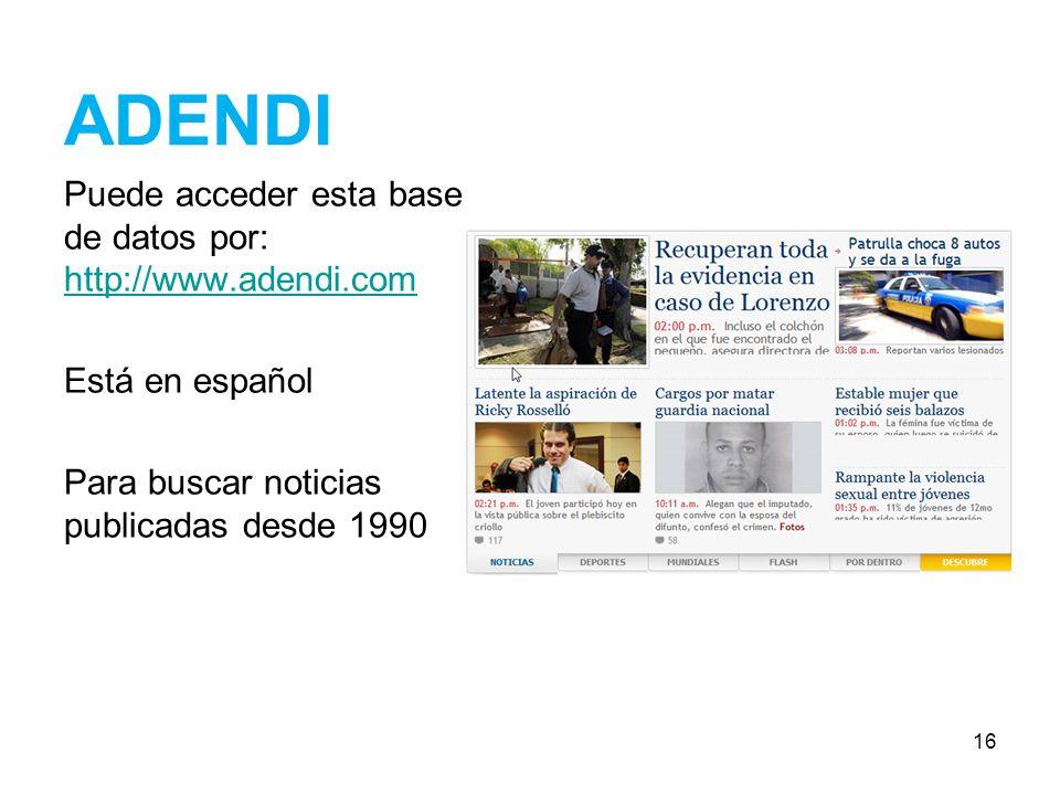 ADENDI Puede acceder esta base de datos por: http://www.adendi.com