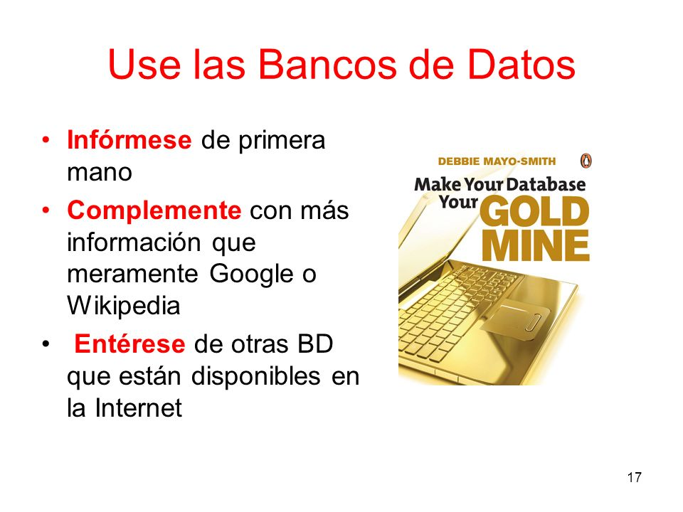 Use las Bancos de Datos Infórmese de primera mano