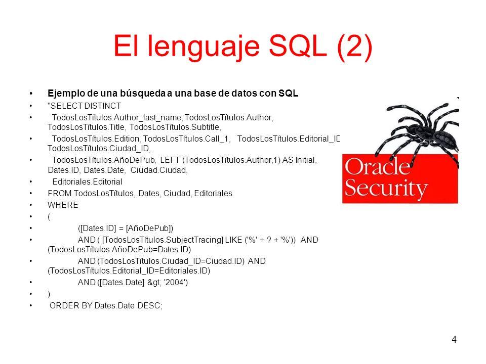 El lenguaje SQL (2) Ejemplo de una búsqueda a una base de datos con SQL. SELECT DISTINCT.