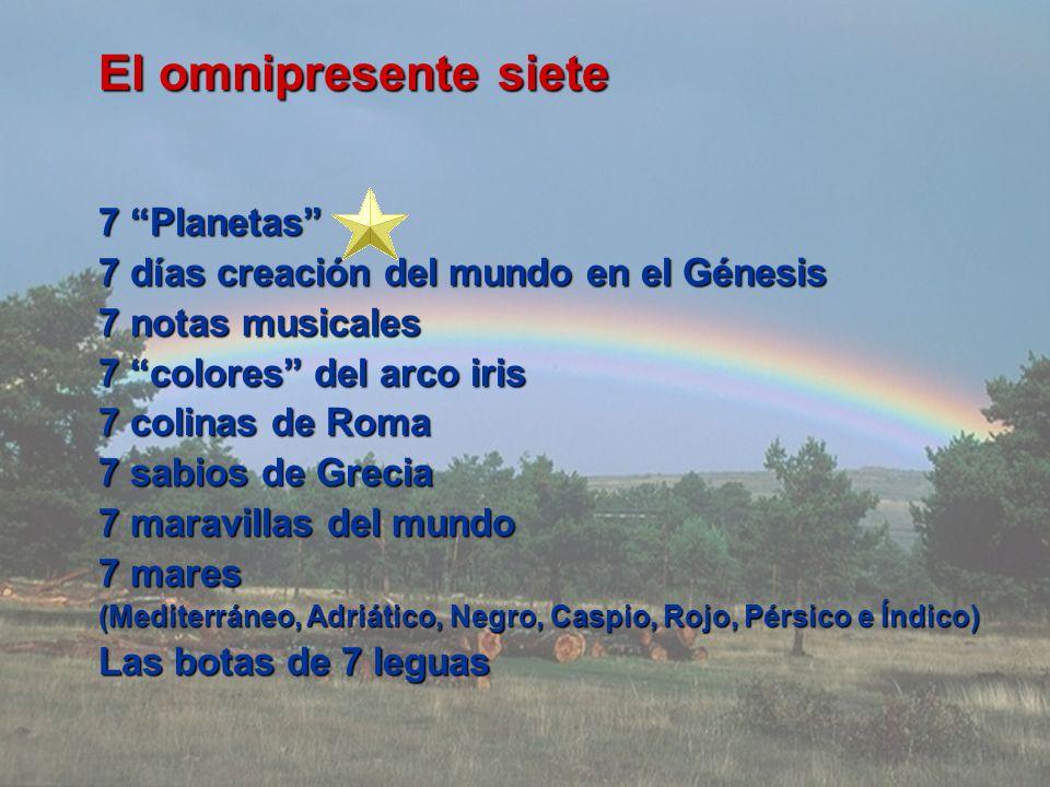 El omnipresente siete 7 Planetas