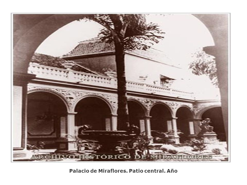 Palacio de Miraflores. Patio central. Año
