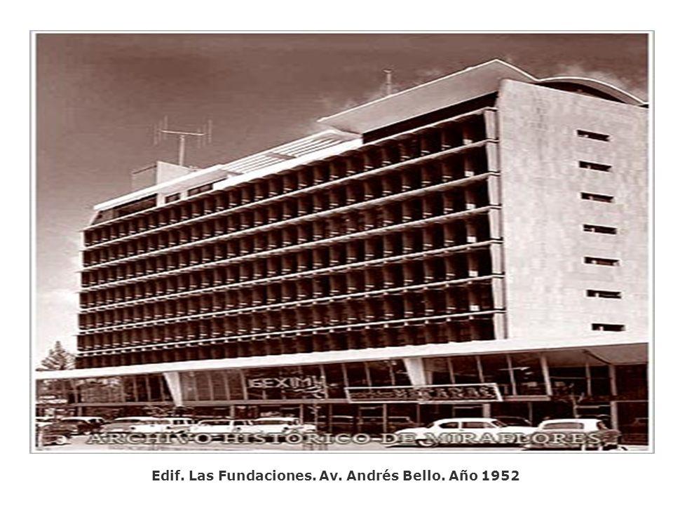 Edif. Las Fundaciones. Av. Andrés Bello. Año 1952