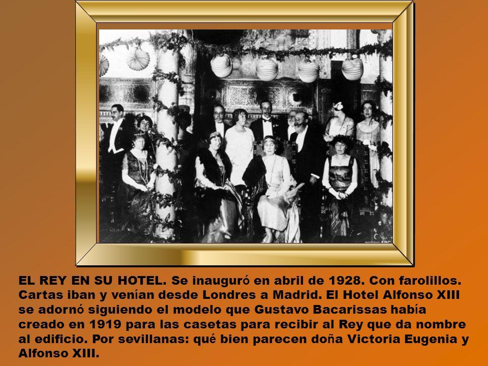 EL REY EN SU HOTEL. Se inauguró en abril de 1928. Con farolillos