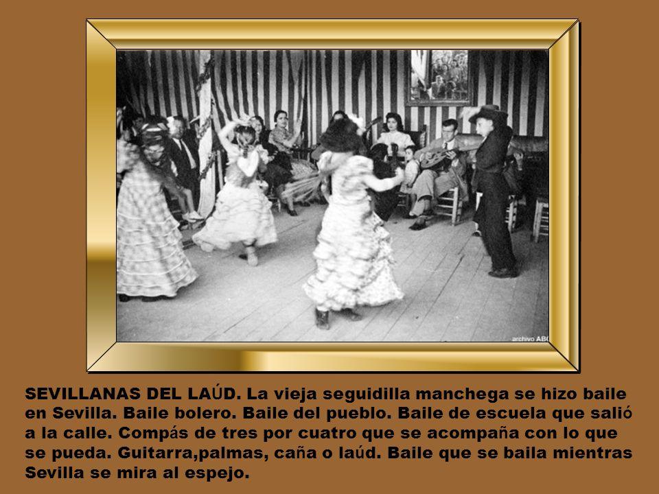 SEVILLANAS DEL LAÚD. La vieja seguidilla manchega se hizo baile en Sevilla.