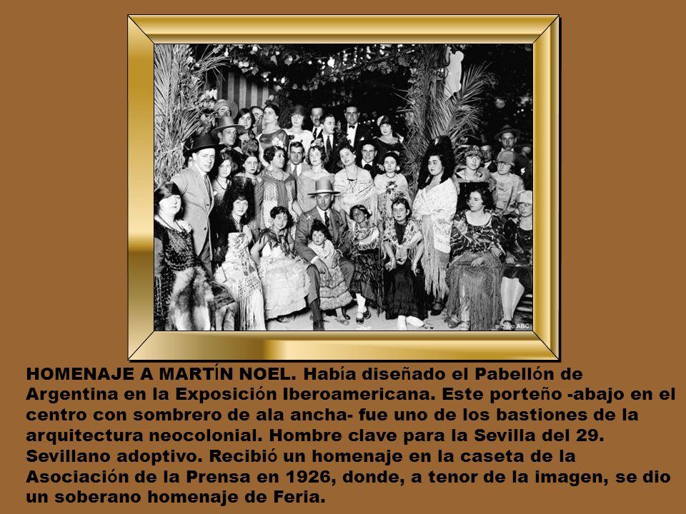 HOMENAJE A MARTÍN NOEL. Había diseñado el Pabellón de Argentina en la Exposición Iberoamericana.