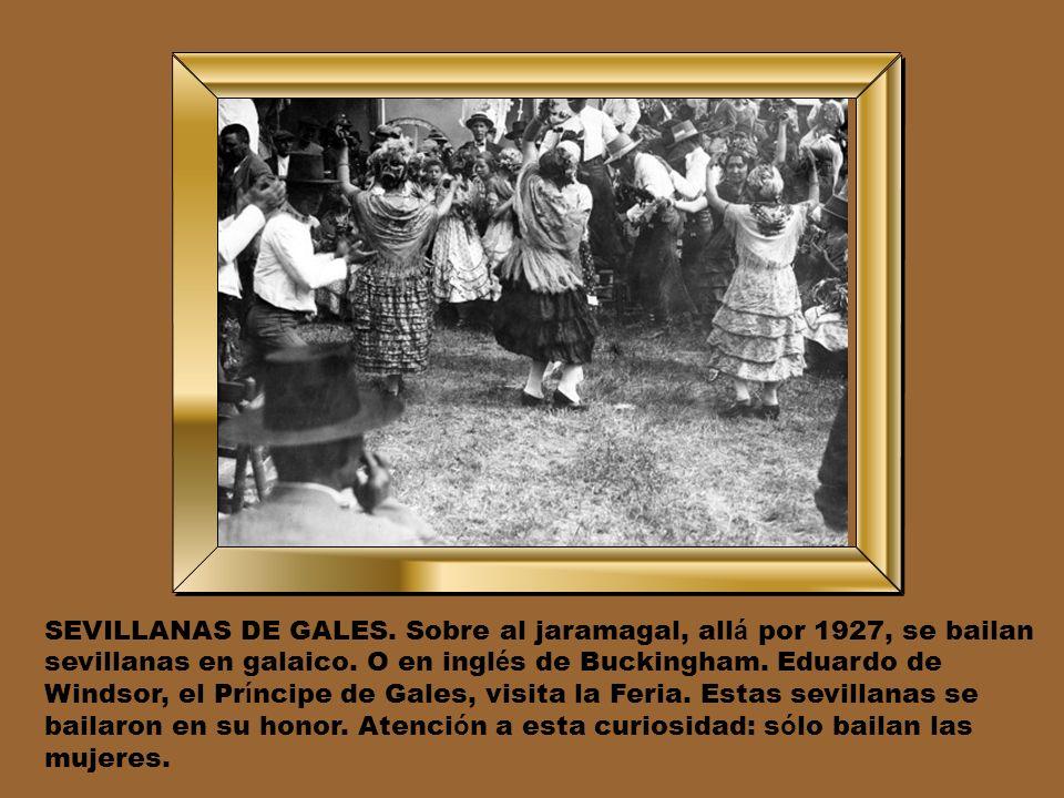 SEVILLANAS DE GALES. Sobre al jaramagal, allá por 1927, se bailan sevillanas en galaico.