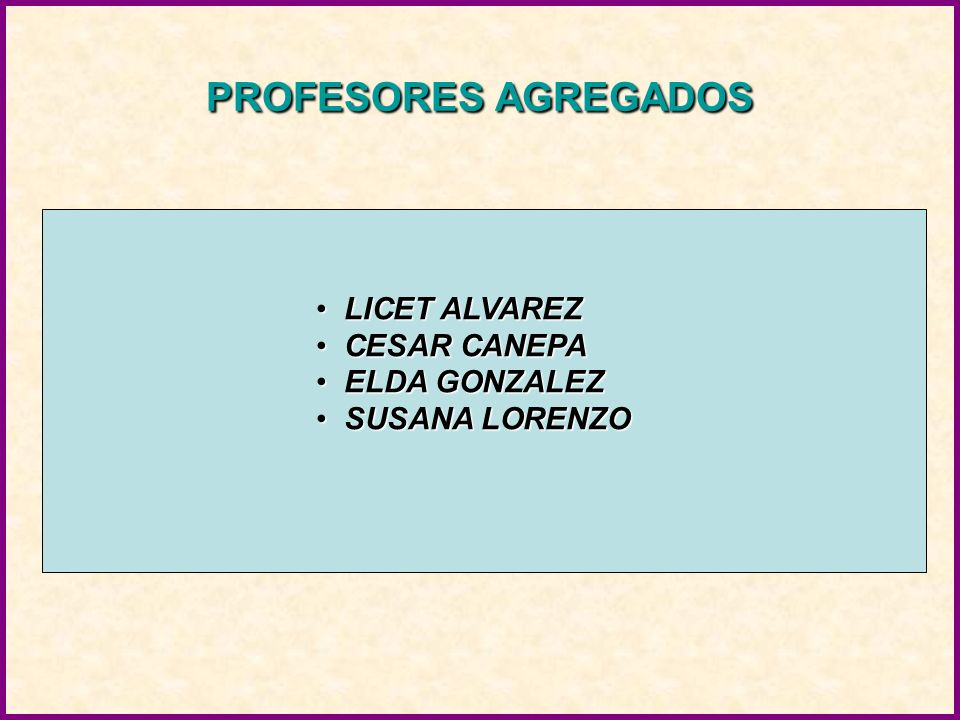 PROFESORES AGREGADOS LICET ALVAREZ CESAR CANEPA ELDA GONZALEZ