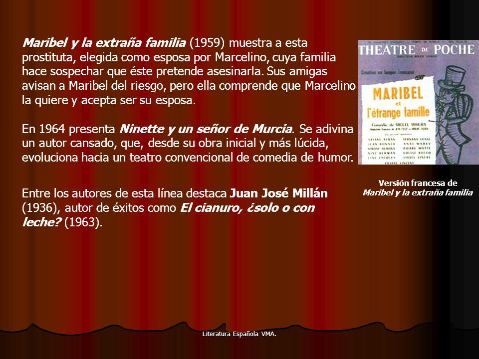 Maribel y la extraña familia (1959) muestra a esta prostituta, elegida como esposa por Marcelino, cuya familia hace sospechar que éste pretende asesinarla. Sus amigas avisan a Maribel del riesgo, pero ella comprende que Marcelino la quiere y acepta ser su esposa. En 1964 presenta Ninette y un señor de Murcia. Se adivina un autor cansado, que, desde su obra inicial y más lúcida, evoluciona hacia un teatro convencional de comedia de humor.