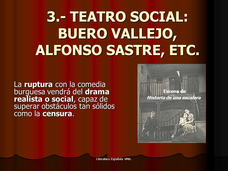 3.- TEATRO SOCIAL: BUERO VALLEJO, ALFONSO SASTRE, ETC.