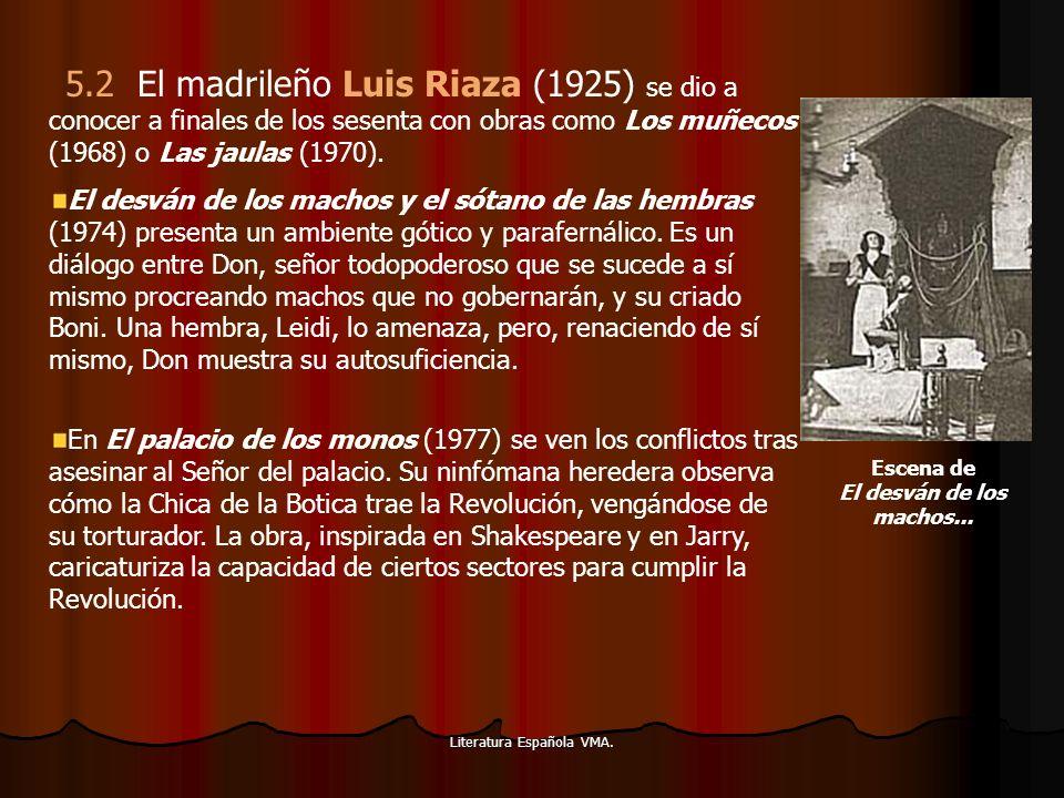 5.2 El madrileño Luis Riaza (1925) se dio a conocer a finales de los sesenta con obras como Los muñecos (1968) o Las jaulas (1970).