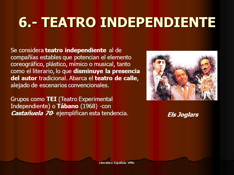 6.- TEATRO INDEPENDIENTE