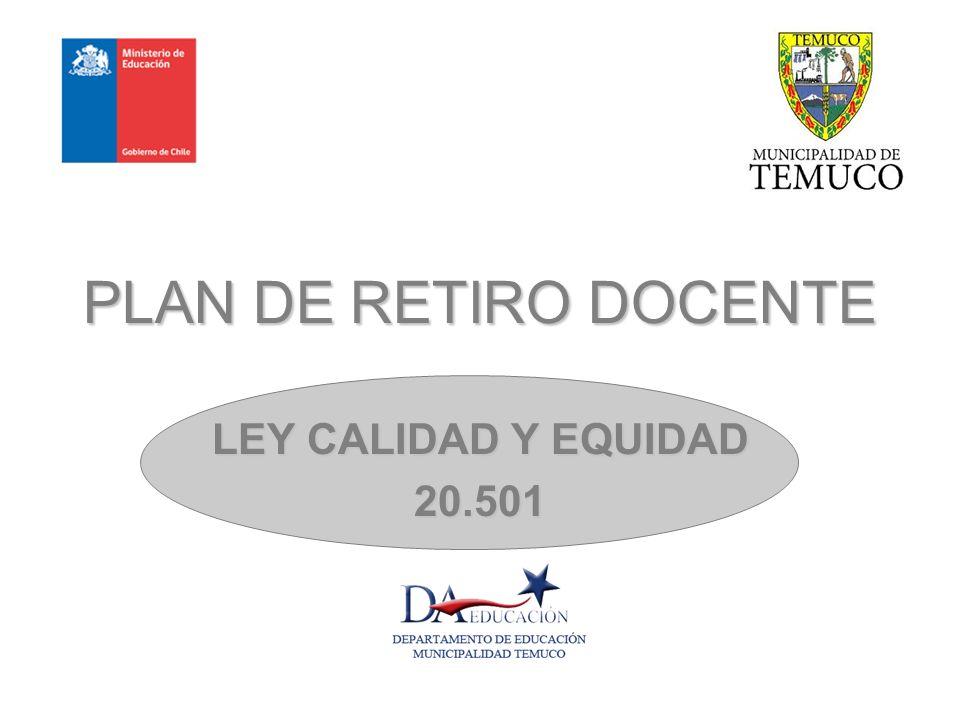 PLAN DE RETIRO DOCENTE LEY CALIDAD Y EQUIDAD 20.501