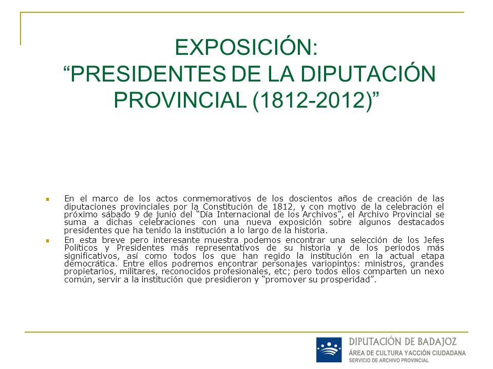 EXPOSICIÓN: PRESIDENTES DE LA DIPUTACIÓN PROVINCIAL (1812-2012)