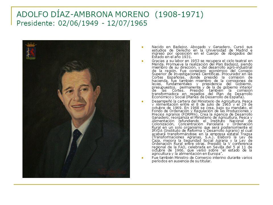 ADOLFO DÍAZ-AMBRONA MORENO (1908-1971) Presidente: 02/06/1949 - 12/07/1965