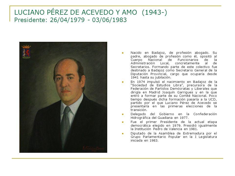 LUCIANO PÉREZ DE ACEVEDO Y AMO (1943-) Presidente: 26/04/1979 - 03/06/1983