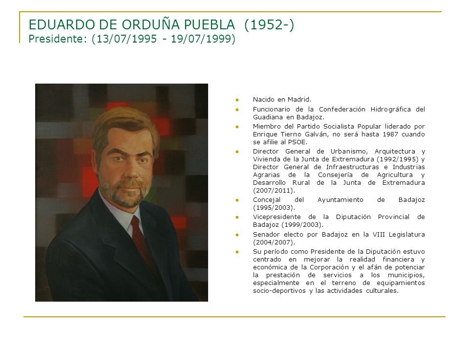 EDUARDO DE ORDUÑA PUEBLA (1952-) Presidente: (13/07/1995 - 19/07/1999)