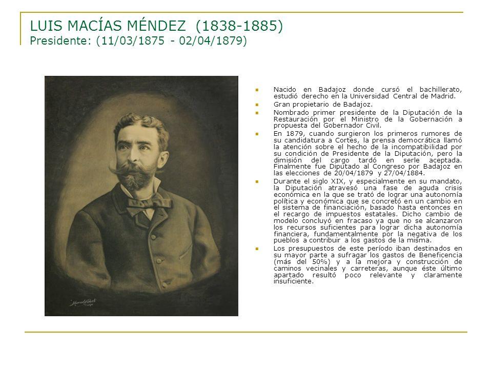 LUIS MACÍAS MÉNDEZ (1838-1885) Presidente: (11/03/1875 - 02/04/1879)