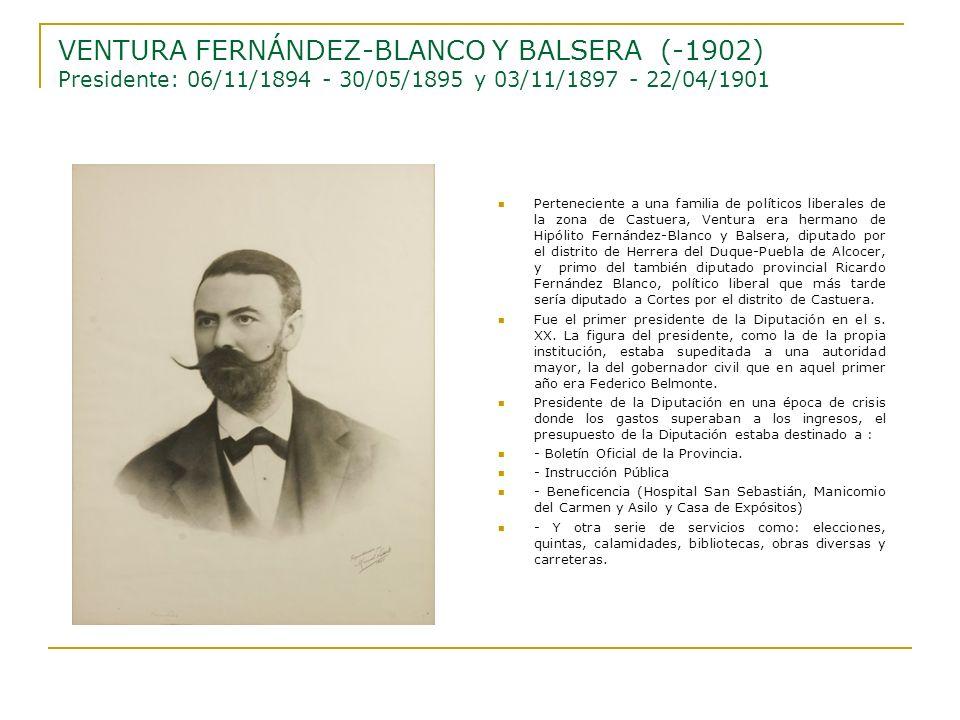 VENTURA FERNÁNDEZ-BLANCO Y BALSERA (-1902) Presidente: 06/11/1894 - 30/05/1895 y 03/11/1897 - 22/04/1901