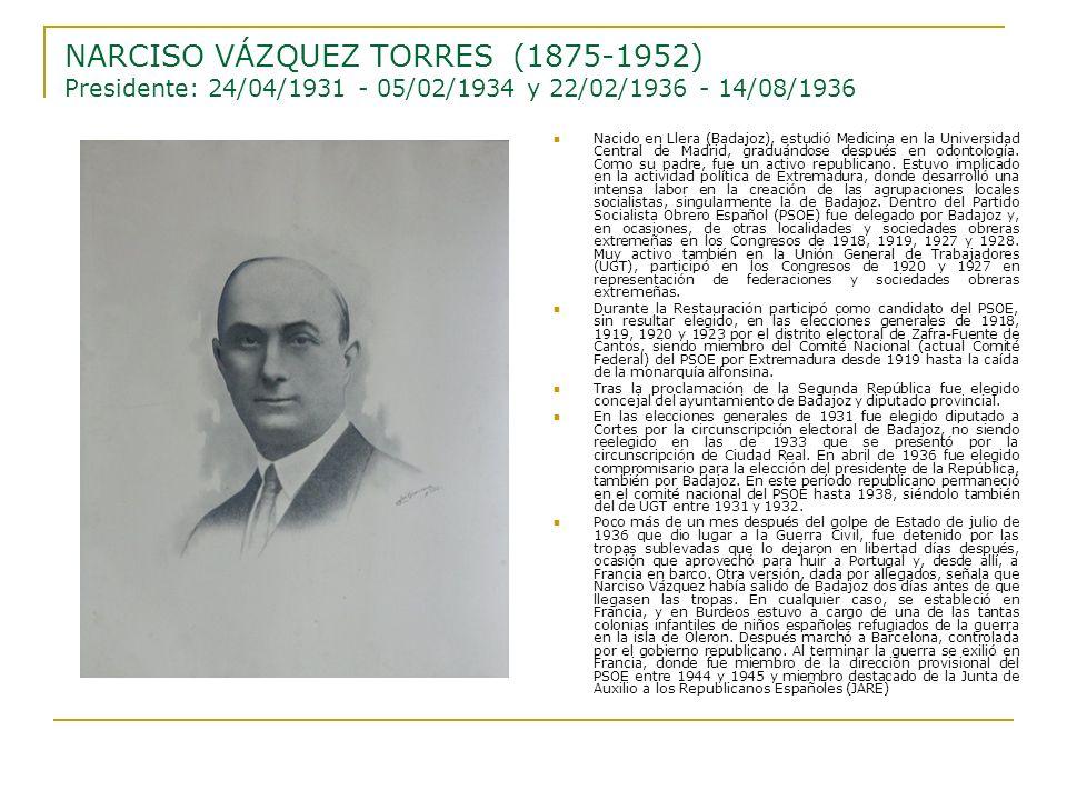 NARCISO VÁZQUEZ TORRES (1875-1952) Presidente: 24/04/1931 - 05/02/1934 y 22/02/1936 - 14/08/1936