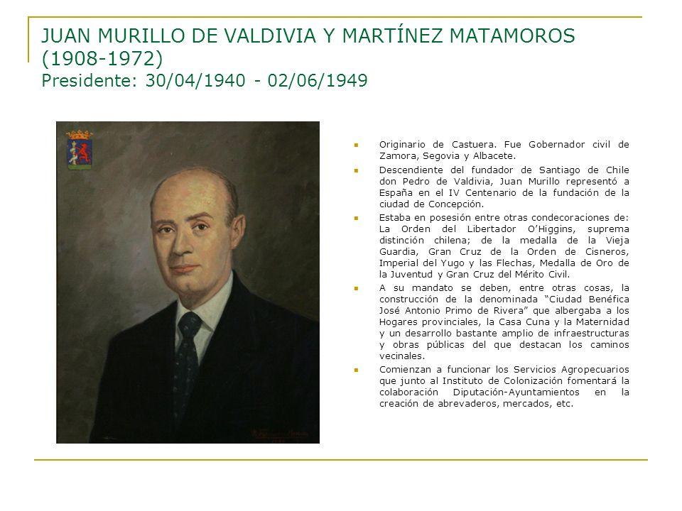JUAN MURILLO DE VALDIVIA Y MARTÍNEZ MATAMOROS (1908-1972) Presidente: 30/04/1940 - 02/06/1949