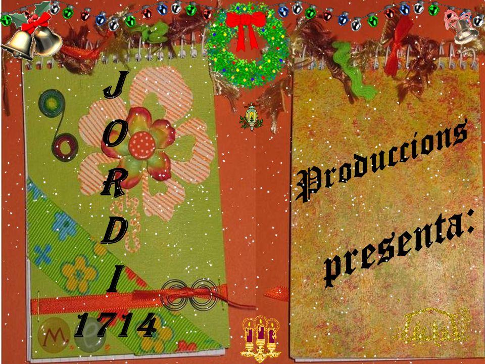 Produccions presenta: J O R D I 1714