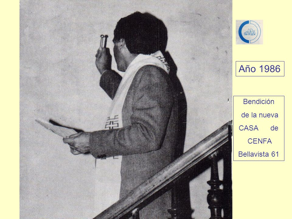 Bendición de la nueva CASA de CENFA Bellavista 61 Año 1986