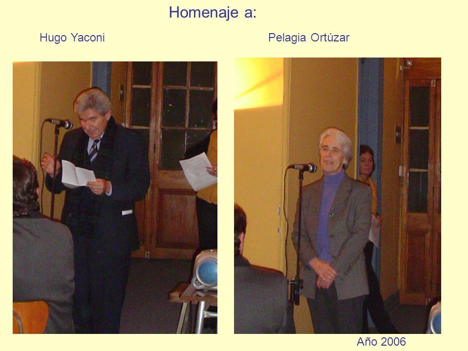 Homenaje a: Hugo Yaconi Pelagia Ortúzar Año 2006