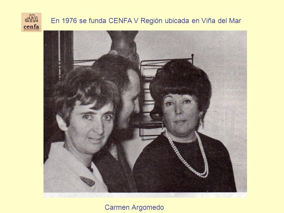 Carmen Argomedo En 1976 se funda CENFA V Región ubicada en Viña del Mar