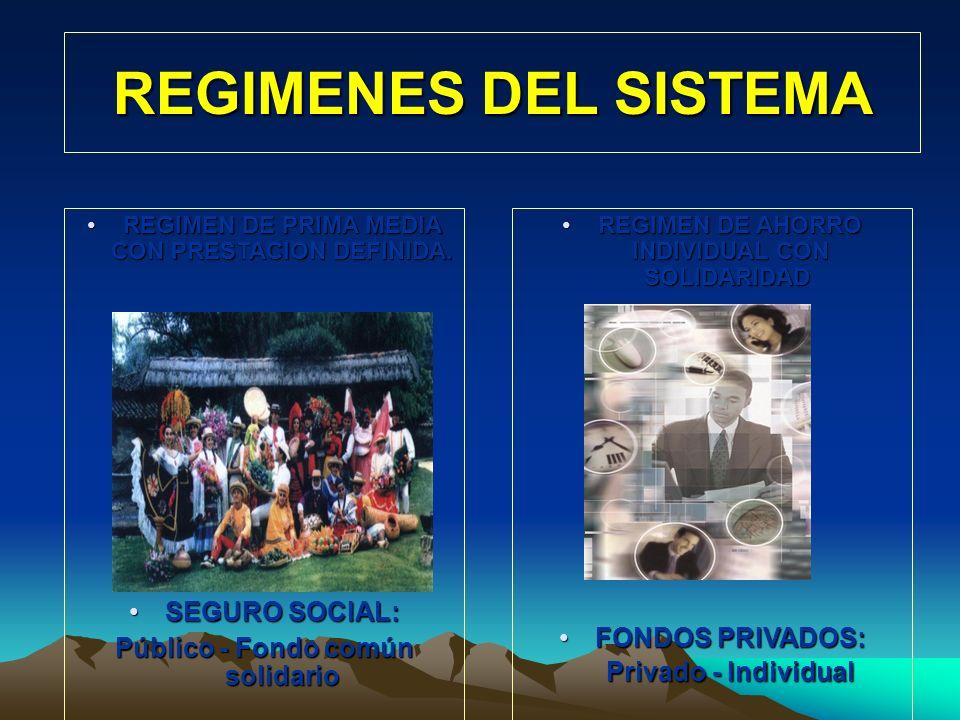 REGIMENES DEL SISTEMA SEGURO SOCIAL: