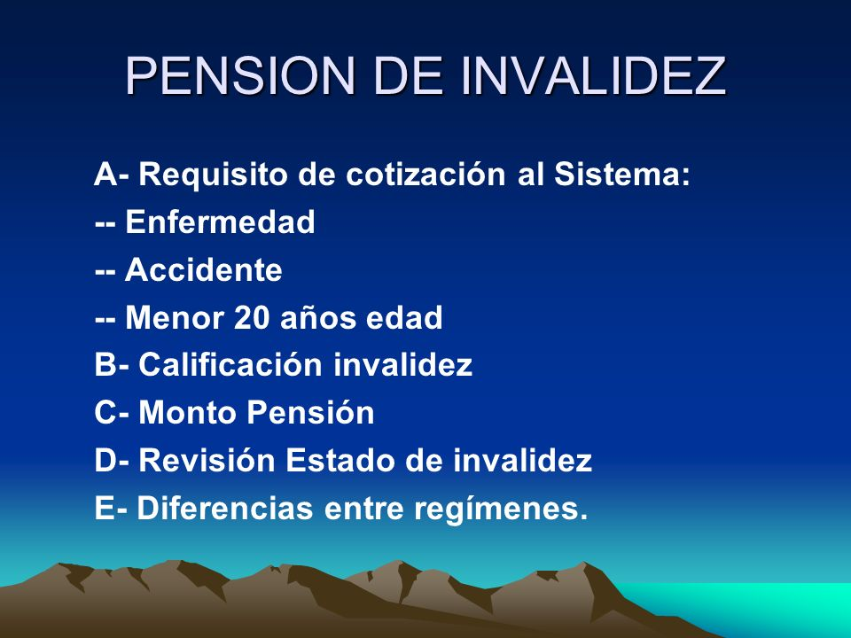 PENSION DE INVALIDEZ A- Requisito de cotización al Sistema: