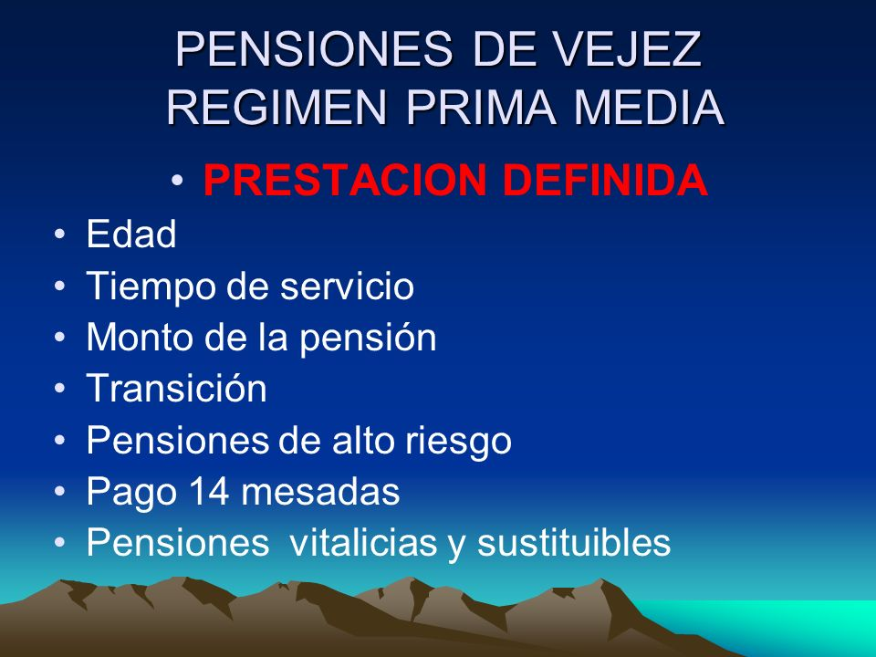 PENSIONES DE VEJEZ REGIMEN PRIMA MEDIA