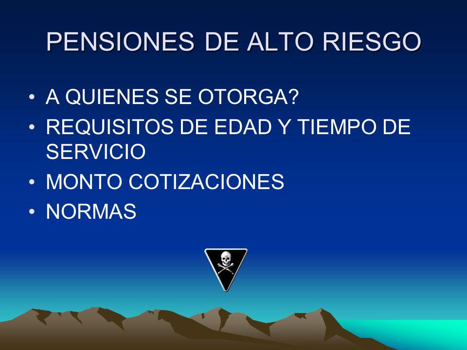 PENSIONES DE ALTO RIESGO