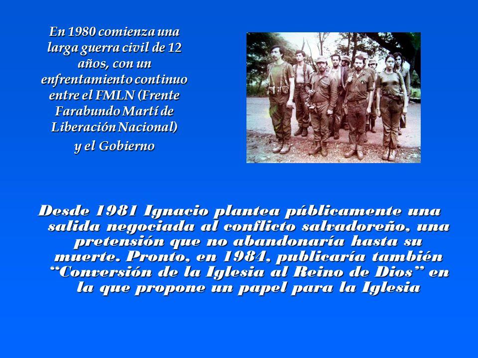En 1980 comienza una larga guerra civil de 12 años, con un enfrentamiento continuo entre el FMLN (Frente Farabundo Martí de Liberación Nacional)