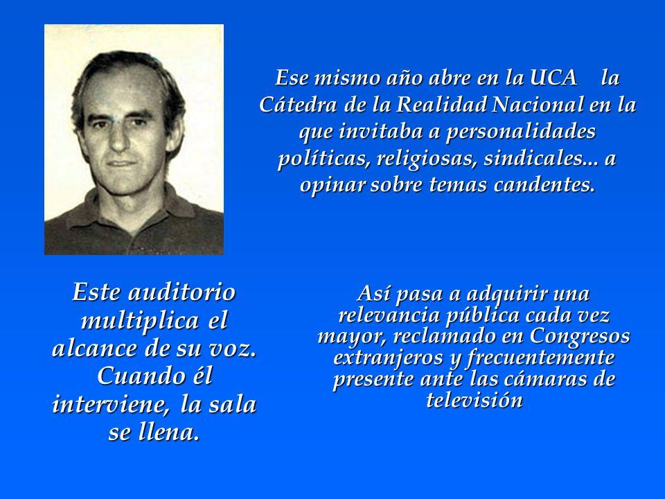 Ese mismo año abre en la UCA la Cátedra de la Realidad Nacional en la que invitaba a personalidades políticas, religiosas, sindicales... a opinar sobre temas candentes.