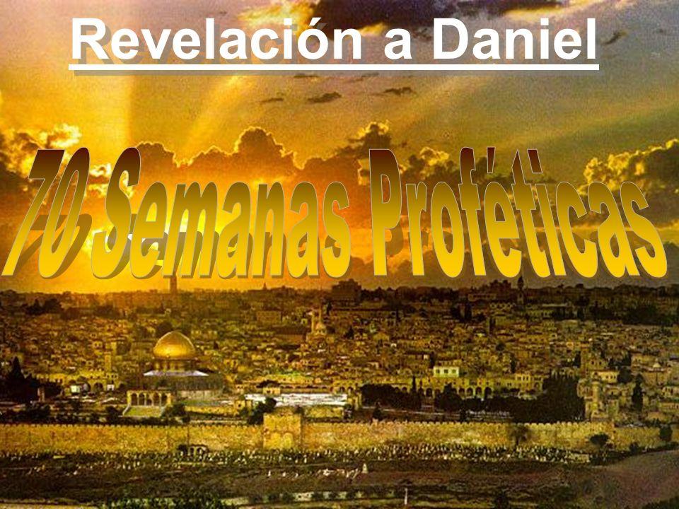 Revelación a Daniel 70 Semanas Proféticas