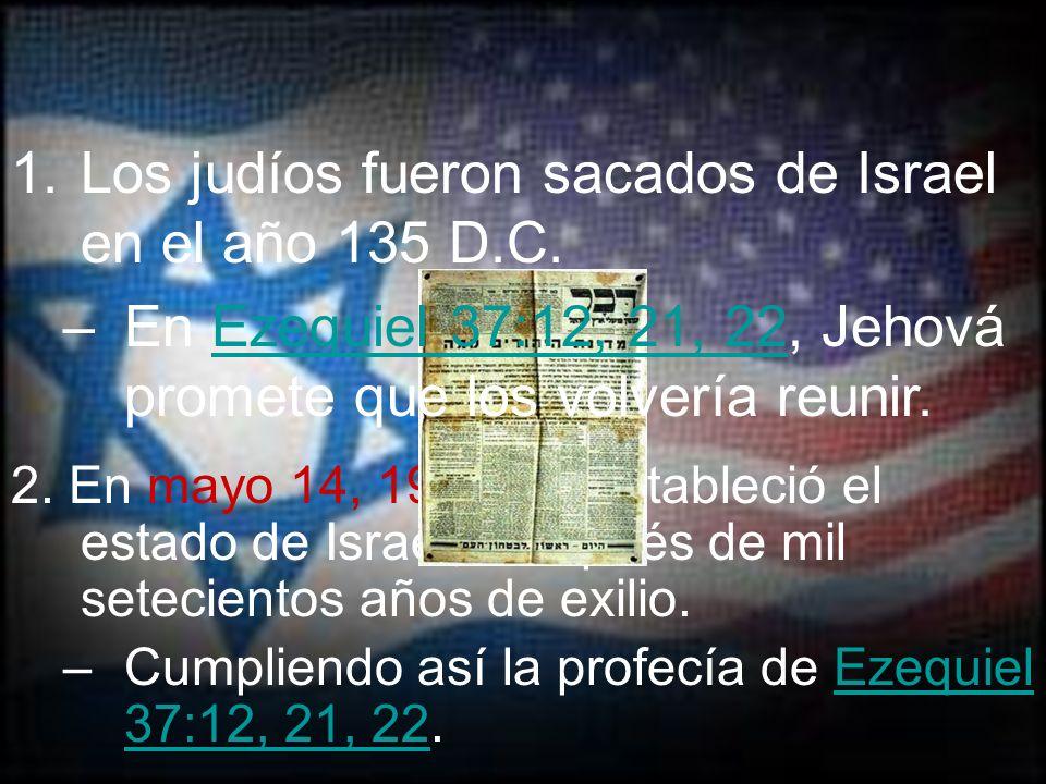 Los judíos fueron sacados de Israel en el año 135 D.C.