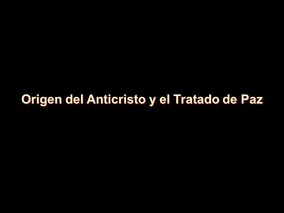 Origen del Anticristo y el Tratado de Paz