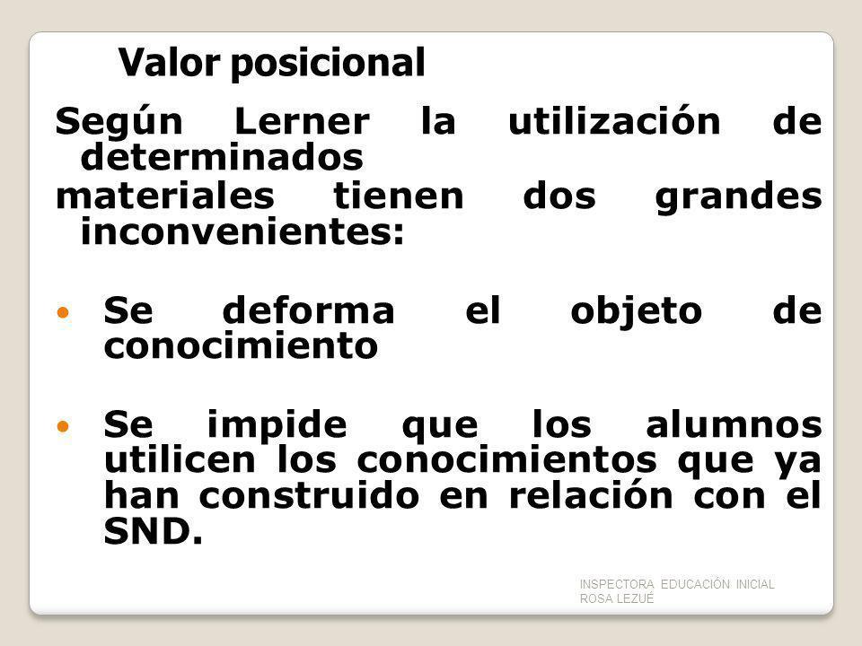 Valor posicional Según Lerner la utilización de determinados