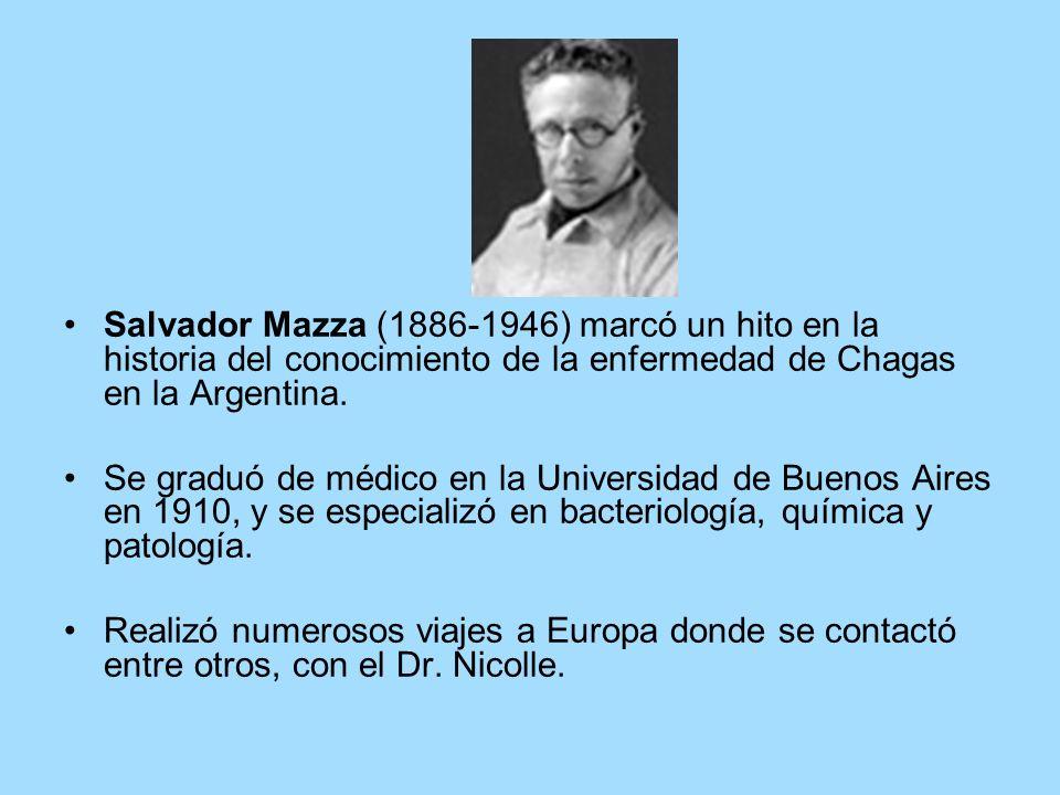 Salvador Mazza (1886-1946) marcó un hito en la historia del conocimiento de la enfermedad de Chagas en la Argentina.