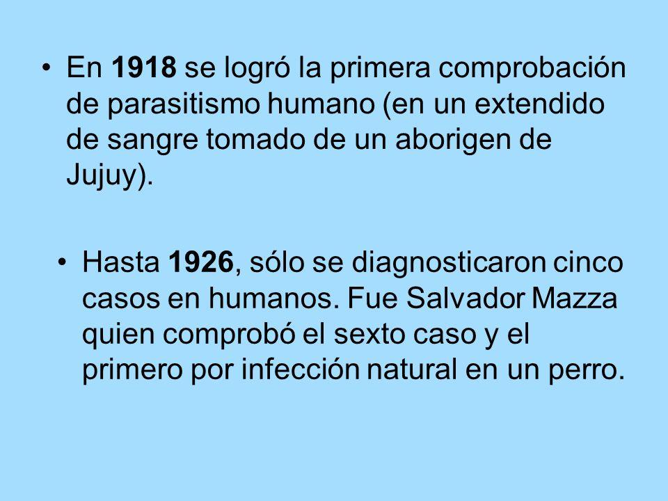 En 1918 se logró la primera comprobación de parasitismo humano (en un extendido de sangre tomado de un aborigen de Jujuy).