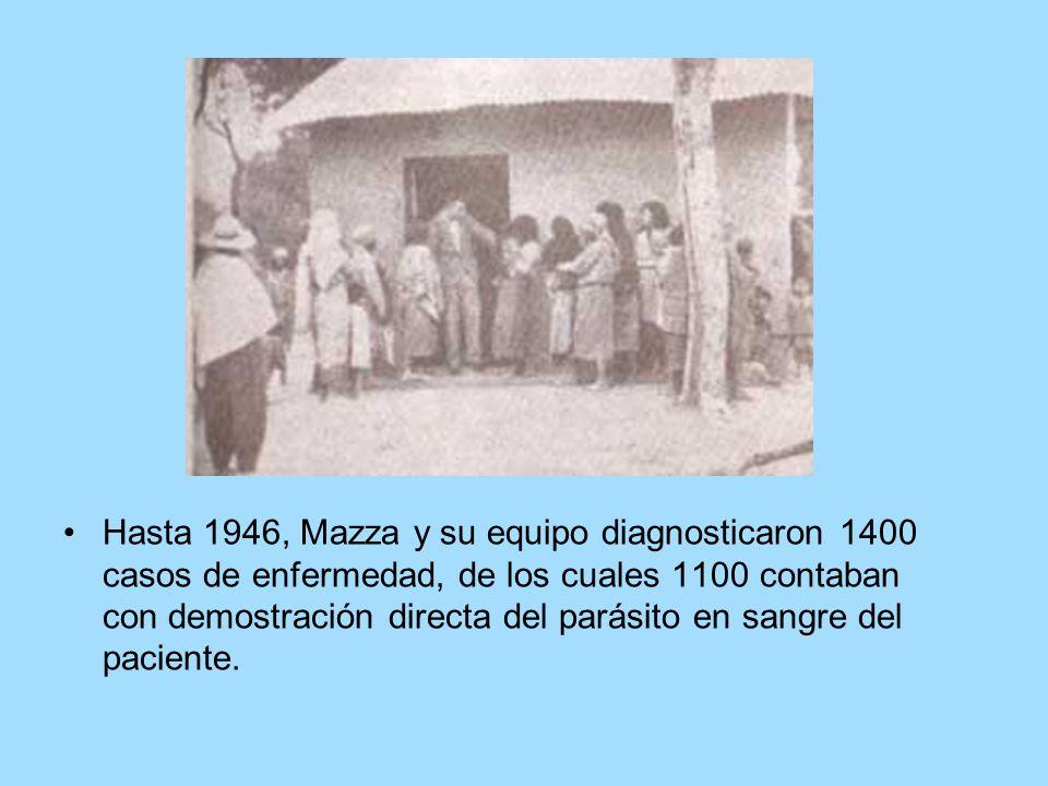 Hasta 1946, Mazza y su equipo diagnosticaron 1400 casos de enfermedad, de los cuales 1100 contaban con demostración directa del parásito en sangre del paciente.