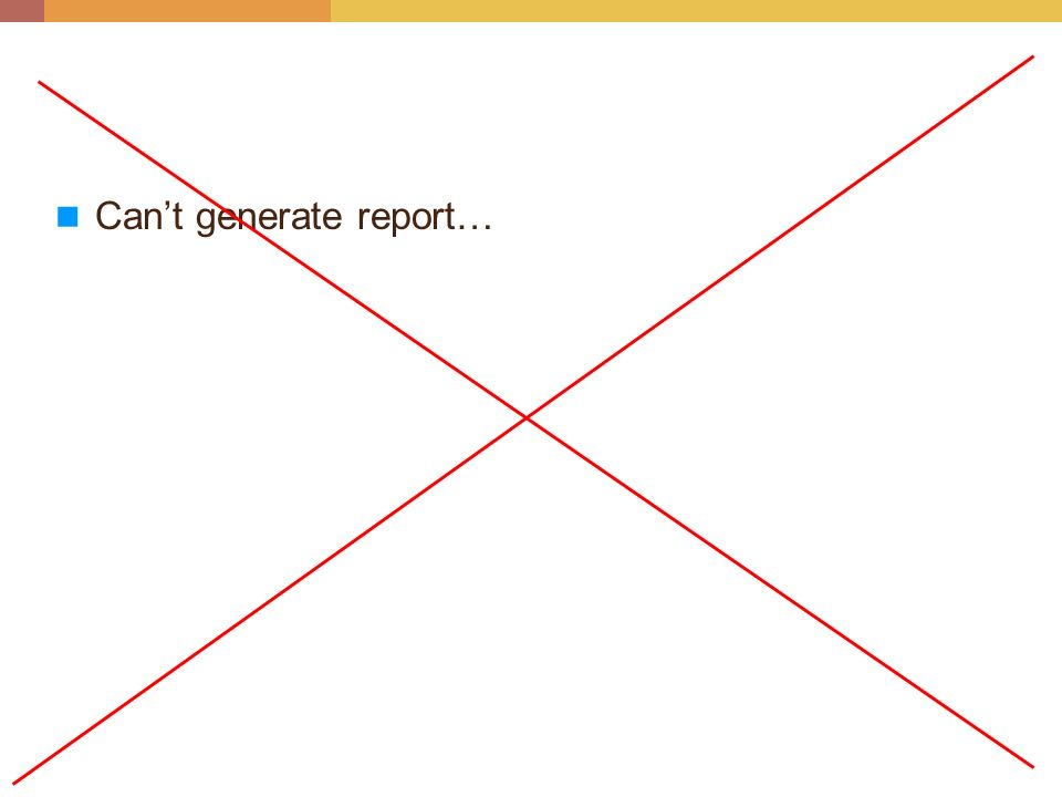 Can't generate report…