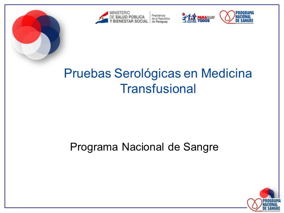 Pruebas Serológicas en Medicina Transfusional